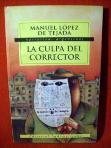 Manuel López de Tejada - La culpa del corrector - 2000 - Sudamericana - 102 págs.