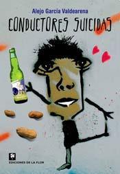 Alejo García Valdearena - Conductores suicidas - 2004 - Ediciones de la Flor