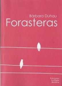 Bárbara Duhau – Forasteras – 2013 – Ediciones La Parte Maldita – 144 págs.