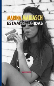 Estamos unidas – Marina Mariasch – Mansalva – 2015 – 75 págs
