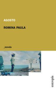 Agosto – Romina Paula – 2009 – Entropía – 167 págs.