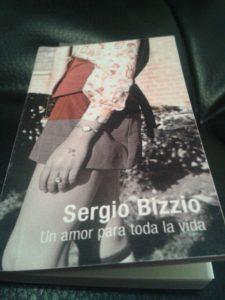 Sergio Bizzio - Un amor para toda la vida - 2014 - Biblioteca Nacional - 134 páginas mínimas