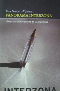 Elsa Drucaroff - Panorama InterZona Narrativas Emergentes - 2012 - InterZona - 293 págs.