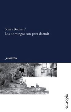 LOS DOMINGOS SON PARA DORMIR (2008), Sonia Budassi