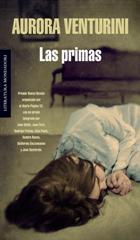 Aurora Venturini - Las primas - 2007 - Mondadori - 189 págs.