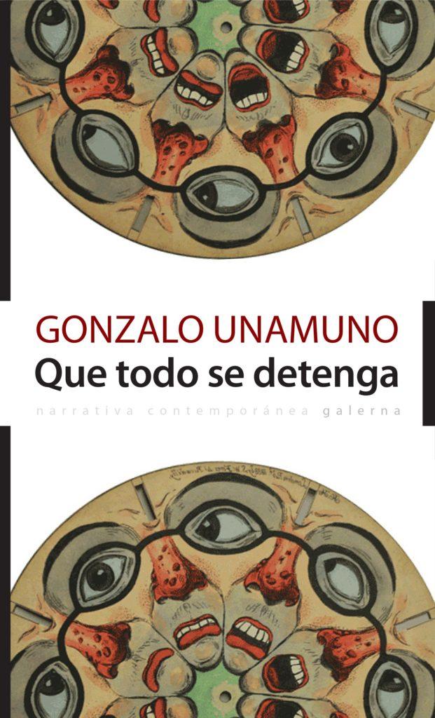 QUE TODO SE DETENGA (2015), Gonzalo Unamuno