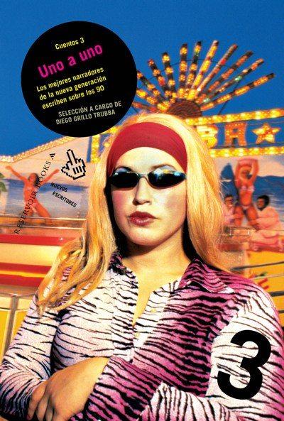 UNO A UNO. Los mejores narradores de la nueva generación escriben sobre los 90 (2008), Diego Grillo Trubba (comp.)