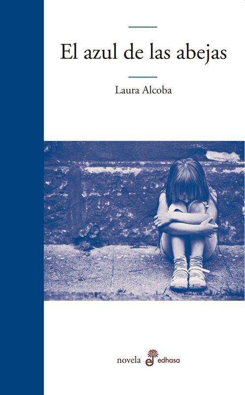 EL AZUL DE LAS ABEJAS (2014), de Laura Alcoba