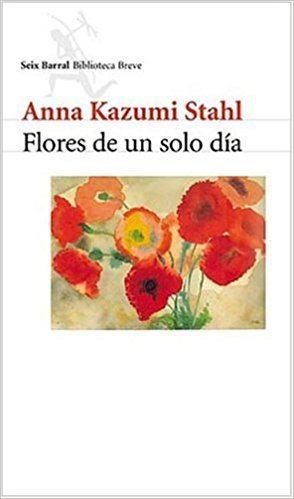 FLORES DE UN SOLO DÍA (2002), de Anna Kazumi Stahl