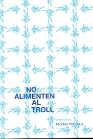 NO ALIMENTEN AL TROLL (2012), de Nicolás Mavrakis