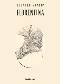 FLORENTINA (2017), de Eduardo Muslip
