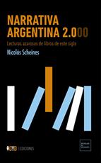 NARRATIVA ARGENTINA 2.000 (2019), de Nicolás Scheines